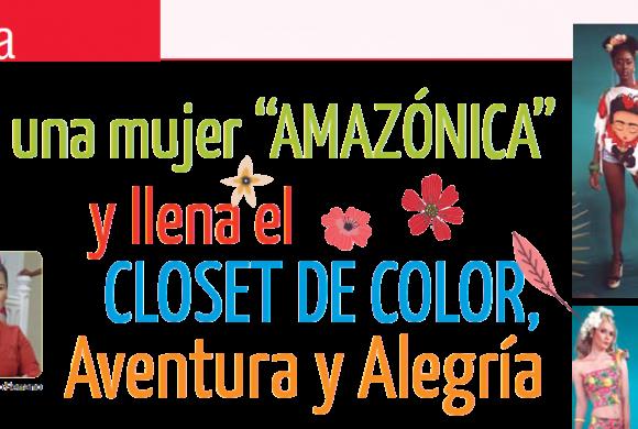 """MODA   Sé una Mujer """"Amazónica"""" y Llena el Closet de Color, Aventura y Alegría"""
