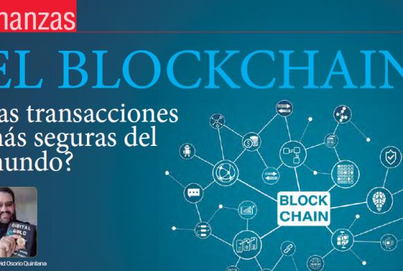 FINANZAS | El Blockchain, Las Transacciones Más Seguras del Mundo?