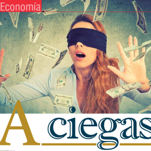 Economía | A Ciegas