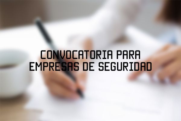 Convocatoria Empresas de Seguridad