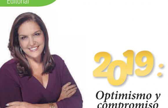 EDITORIAL | 2019: OPTIMISMO Y COMPROMISO