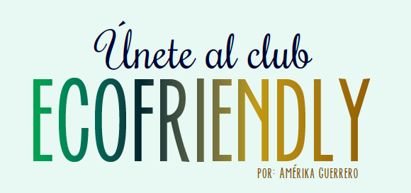 Únete al Club Ecofriendly