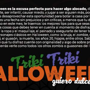 Triki, Triki Halloween, Quiero Dulces para Mi