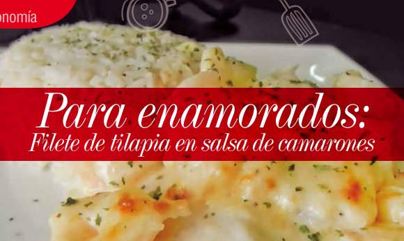 GASTRONOMÍA | FILETE DE TILAPIA EN SALSA DE CAMARONES