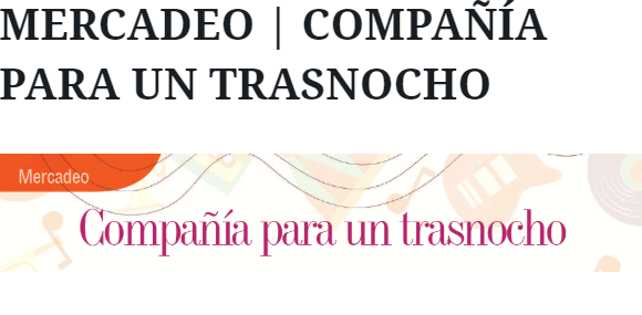 MERCADEO | COMPAÑÍA PARA UN TRASNOCHO