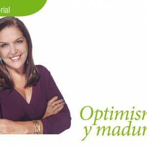 EDITORIAL | OPTIMISMO Y MADUREZ