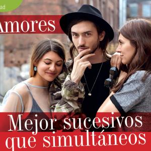SOCIEDAD | AMORES, MEJOR SUCESIVOS QUE SIMULTÁNEOS