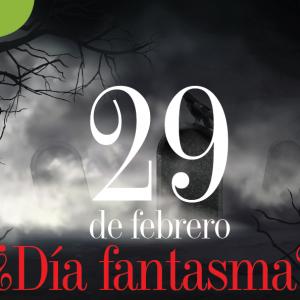 BISIESTO | 29 DE FEBRERO ¿DÍA FANTASMA?