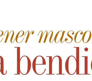 HOGAR | TENER MASCOTAS UNA BENDICIÓN