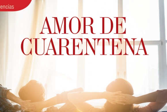 VIVENCIAS | AMOR DE CUARENTENA