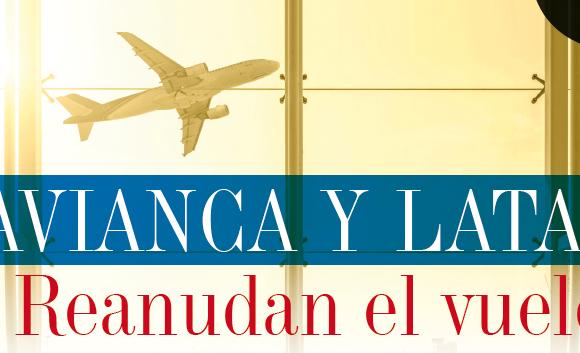 REINICIO   AVIANCA Y LATAM REANUDAN EL VUELO