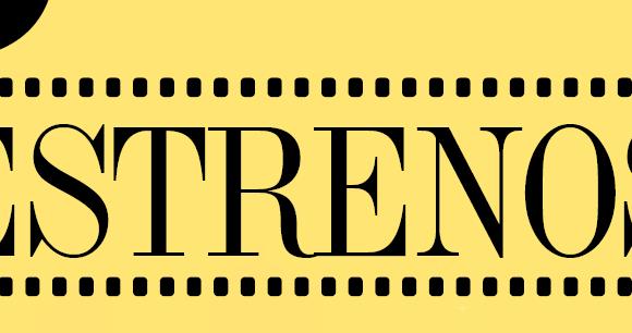 CINE | ESTRENOS