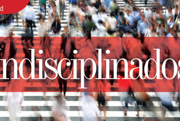 SOCIEDAD | INDISCIPLINADOS