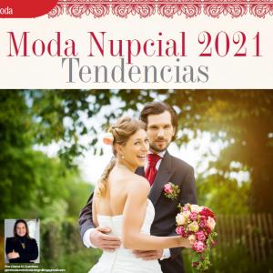 MODA | MODA NUPCIAL 2021 TENDENCIAS
