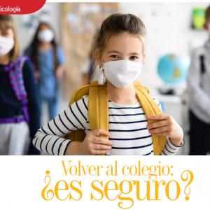 SICOLOGÍA | VOLVER AL COLEGIO: ¿ES SEGURO?