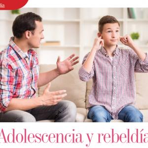 FAMILIA | ADOLESCENCIA Y REBELDÍA