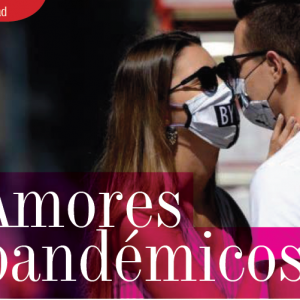 ACTUALIDAD | AMORES PANDEMICOS