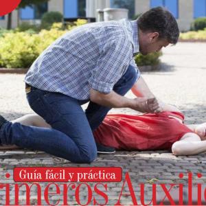 PARA SABER | GUÍA FÁCIL Y PRÁCTICA PRIMEROS AUXILIOS