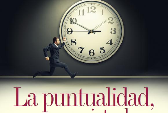 EDUCACIÓN | LA PUNTUALIDAD, UNA VIRTUD