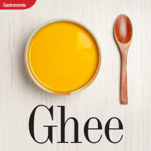 GASTRONOMÍA | GHEE