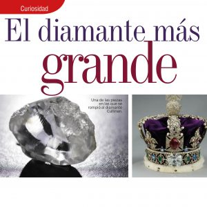 CURIOSIDAD | EL DIAMANTE MÁS GRANDE