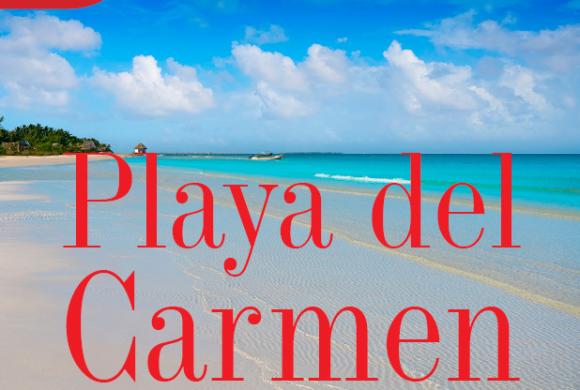 TURISMO | PLAYA DEL CARMEN