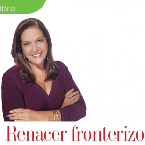 EDITORIAL   RENACER FRONTERIZO